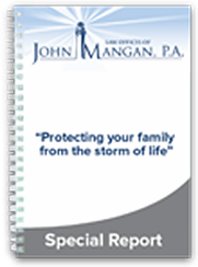 "The free Special Report, ""Protecting your family from the storm of life,"" written by John Mangan, the estate planning and probate lawyer with offices in Palm City and Stuart Florida is a must read for people wishing to avoid the top 10 estate planning mistakes."